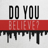 Do You Believe — Ishmahil Blagrove