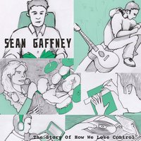 The Story of How We Lose Control — Sean Gaffney