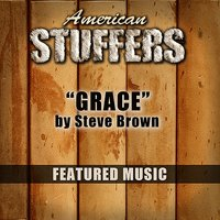 Grace (Featured Music In American Stuffers) — Steve Brown
