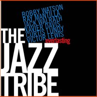 Everlasting — Bobby Watson, The Jazz Tribe, Rai Mantilla, Bobby Watson, The Jazz Tribe, Rai Mantilla