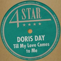Till My Love Comes to Me — Doris Day