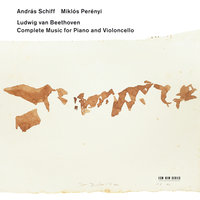 Beethoven: Complete Music for Piano and Violoncello — András Schiff, Miklos Perenyi