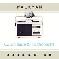 Walkman — Count Basie & His Orchestra