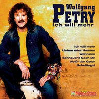 Ich will mehr — Wolfgang Petry
