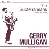The Subterraneans — André Previn, Gerry Mulligan