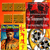 Greatest Musicals Double Feature - The Threepenny Opera & Chu Chin Chow — Scott Merrill