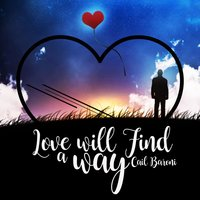 Love Will Find a Way — Cail Baroni