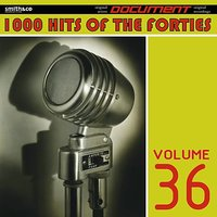 1000 Hits of the Forties, Vol. 36 — сборник