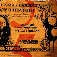 My Last Dollar — Matt Cox