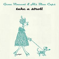 Take A Stroll — Gene Vincent & His Blue Caps