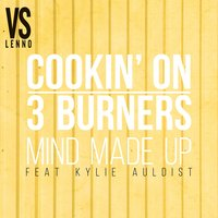Mind Made Up — Cookin' On 3 Burners