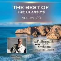 The Best of The Classics Volume 20 — Philharmonic Wind Orchestra & Marc Reift