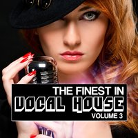The Finest in Vocal House, Vol. 3 — сборник