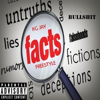 Facts Freestyle — KG Jay