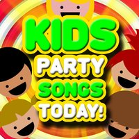 Kids Party Songs Today! Super Fun New Dance Safe Music for Parties & Play — Children's Song Masters