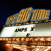 The Big Time - Single — Ampsex