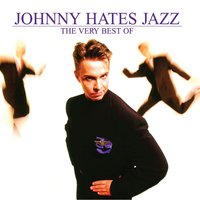 The Very Best Of Johnny Hates Jazz — Johnny Hates Jazz