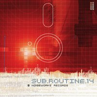 Sub.Routine.14 — Various Artists - Noiseworks Records