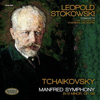 Tchaikovsky: Manfred Symphony in B Minor, Op. 58 — Houston Symphony Orchestra, Leopold Stokowski, Пётр Ильич Чайковский
