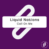 Call On Me — Liquid Nations