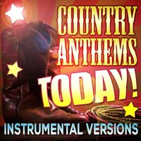 Country Anthems Today! Instrumental Versions — Stagecoach Stars