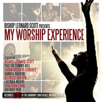 My Worship Experience — Bishop Leonard Scott