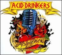 Fishdick Zwei: The Dick Is Rising Again — Acid Drinkers