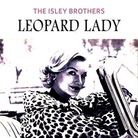 Leopard Lady — The Isley Brothers
