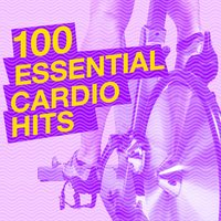 100 Essential Cardio Hits — Cardio Workout Crew, Cardio Motivator, Cardio Experts, Cardio Experts|Cardio Motivator|Cardio Workout Crew