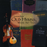 Old Hymns, Where Art Thou? — Crawford Piland
