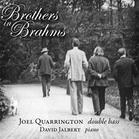 Brothers in Brahms — Joel Quarrington & David Jalbert