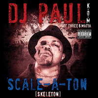 Scale-A-Ton — DJ Paul of Three 6 Mafia