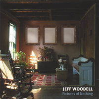 Pictures of Nothing — Jeff Woodell