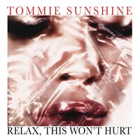 Relax, This Wont Hurt — Tommie Sunshine