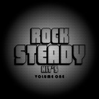 Rock Steady Hits Volume 1 Platinum Edition — сборник