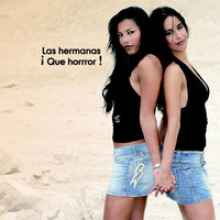 ¡Que Horrror! — Las Hermanas