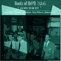 Roots of R & B, Vol. 6 - Goin' for It! — сборник