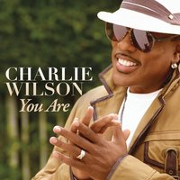 You Are — Charlie Wilson