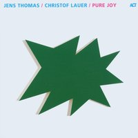 Pure Joy — Jens Thomas, Christof Lauer, Jens Thomas & Christof Lauer
