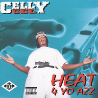 Heat 4 Yo Azz — Celly Cel