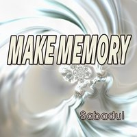 Make Memory — Sabadui