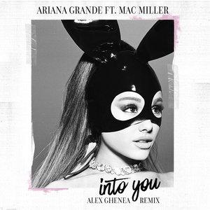 Ariana Grande, Mac Miller - Into You