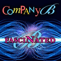 Fascinated — Company B