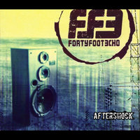 Aftershock — Forty Foot Echo