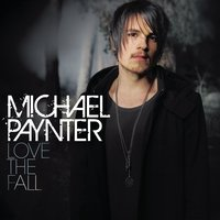 Love The Fall — Michael Paynter