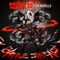 Battle Sirens — Knife Party & Tom Morello