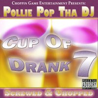 Cup of Drank 7 — Pollie Pop