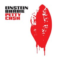 Petty Cash — Einsteinbarbie