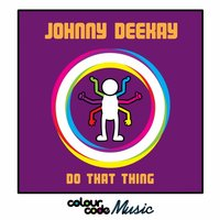 Do That Thing — Johnny Deekay