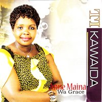 Ti Kawaida — Anne Maina Wa Grace